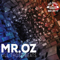 Mr. Oz - Kill Those Beats