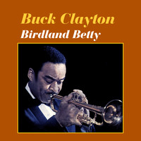 Buck Clayton - Birdland Betty