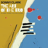 Sonny Clark - The Art of the Trio (Bonus Track Version)