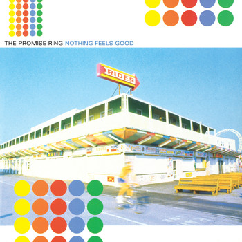 The Promise Ring - Nothing Feels Good (Remastered)