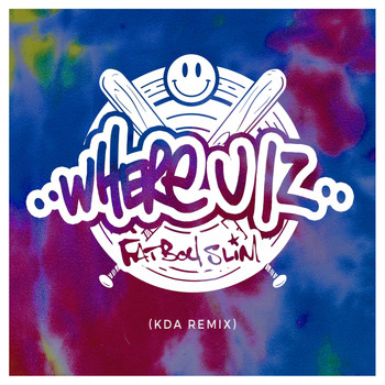 Fatboy Slim - Where U Iz (KDA Remix)
