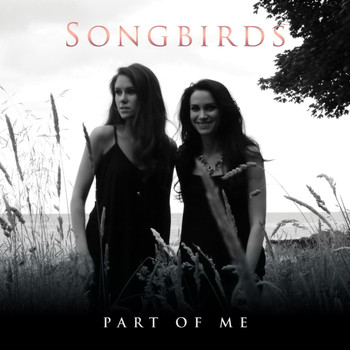 Songbirds - Part of Me