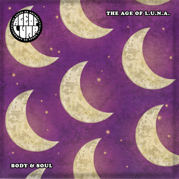 The Age Of L.U.N.A. - Body & Soul