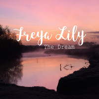 Freya Lily - The Dream