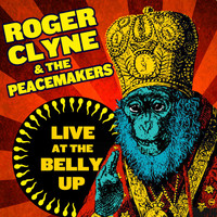 Roger Clyne & The Peacemakers - Live at the Belly Up