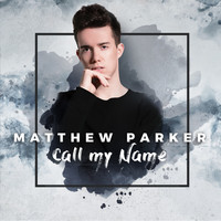 Matthew Parker - Call My Name