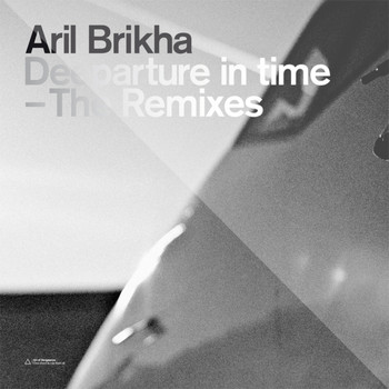 Aril Brikha - Deeparture in Time - The Remixes