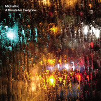 Michal Ho - A Minute For Everyone