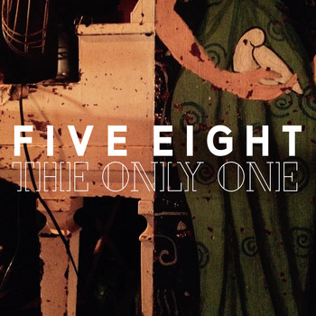 Five Eight - The Only One