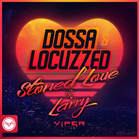Dossa & Locuzzed - Stoned Love / Larry