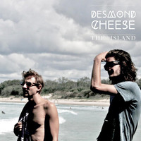 Desmond Cheese - The Island