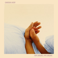 Cameron Avery - Ripe Dreams, Pipe Dreams (Deluxe Edition)