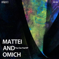 Mattei & Omich - You Can Feel