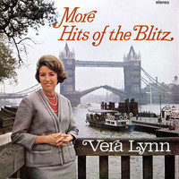 Vera Lynn - More Hits of the Blitz (2016 Remastered Version)