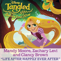 "Mandy Moore - Life After Happily Ever After (From ""Tangled: Before Ever After"")"