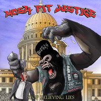 Mosh-Pit Justice - Stop Believing Lies