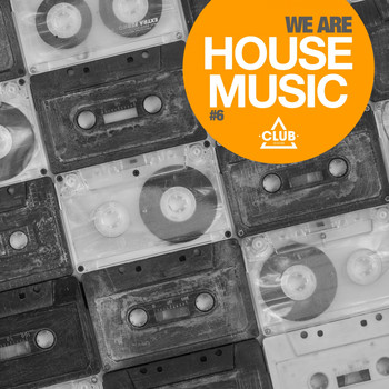 Various Artists - We Are House Music, Vol. 6