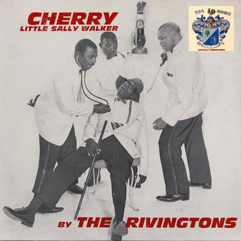 The Rivingtons - Cherry Little Sally Walker