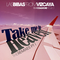 Las Bibas From Vizcaya - Take Me To Heaven - The Remixes, Pt. I