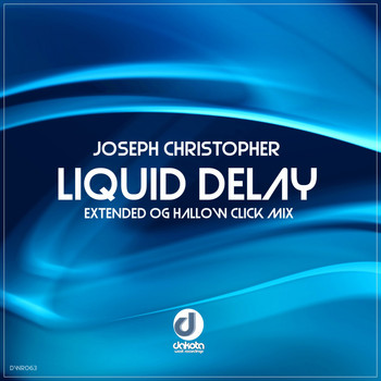 Joseph Christopher - Liquid Delay (Extended Og Hallow Click Mix)