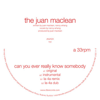 The Juan MacLean - Can You Ever Really Know Somebody