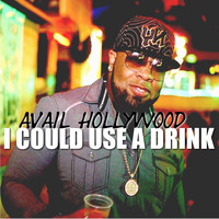 Avail Hollywood - I Could Use a Drink