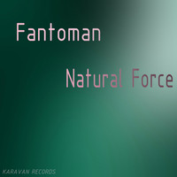 Fantoman - Natural Force