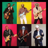 Los Straitjackets - (What's So Funny 'Bout) Peace, Love & Understanding