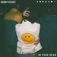 Daddy Issues - In Your Head - Single
