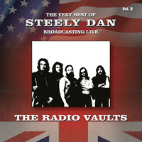 Steely Dan - The Very Best of Steely Dan Broadcasting Live: The Radio Vaults, Vol. 2