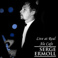 Serge Ermoll - Live at Real Ale Cafe