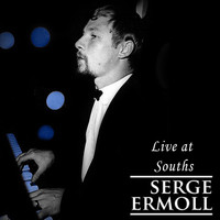 Serge Ermoll - Live at Souths