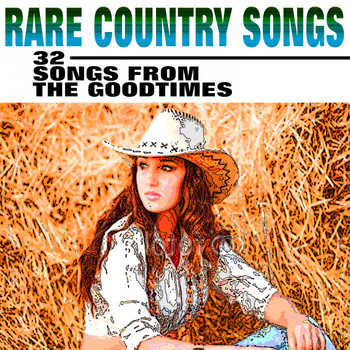 Various Artists - Rare Country Songs (32 Songs from the Goodtimes)