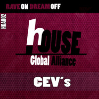 CEV's - Rave On Dream Off