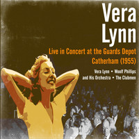 Vera Lynn - Vera Lynn - Live in Concert at the Guards Depot, Catherham (1955)