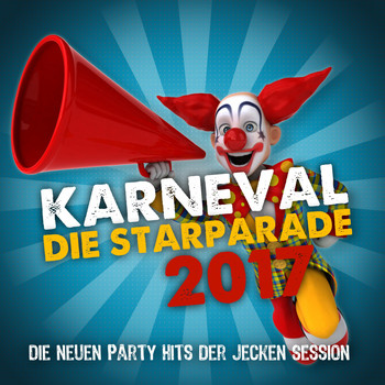 Various Artists - Karneval die Starparade 2017 (Die neuen Party Hits der jecken Session)
