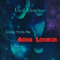 David Arkenstone - Songs from the Aqua Lounge