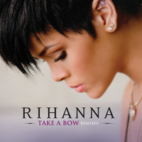 Rihanna - Take A Bow (Remixes)