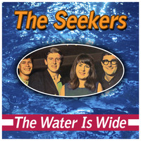 The Seekers - The Water Is Wide