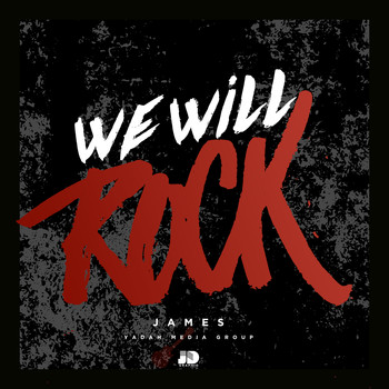 James - We Will Rock
