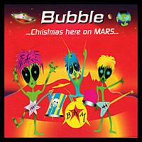Bubble - Christmas Here on Mars