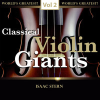 Isaac Stern - Classical Violin Giants, Vol. 2