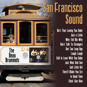 The Beau Brummels - San Francisco Sound: The Beau Brummels