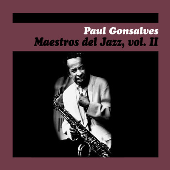 Paul Gonsalves - Maestros del Jazz, Vol. Ii