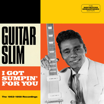 Guitar Slim - I Got Sumpin' for You. The 1953-1958 Recordings