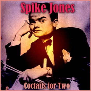 Spike Jones - Coctails for Two