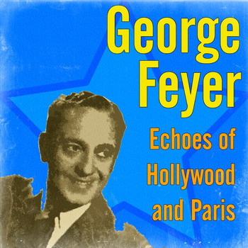 George Feyer - Echoes of Hollywood and Paris