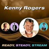 Kenny Rogers - Ready, Steady, Stream