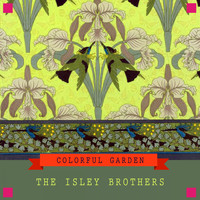 The Isley Brothers - Colorful Garden