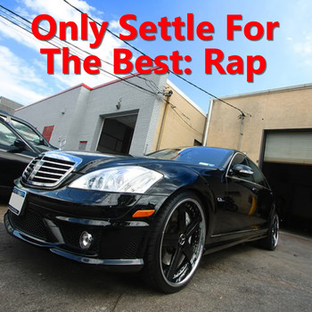 Various Artists - Only Settle For The Best: Rap